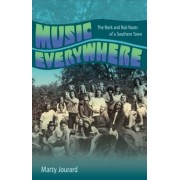 Music Everywhere: The Rock and Roll Roots of a Southern Town, Hardcover