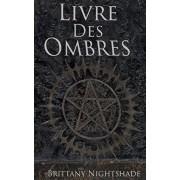 Livre des Ombres: Magie Blanche, Rouge et Noire, Paperback/Joan Heartman