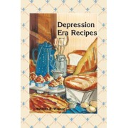 Depression Era Recipes, Paperback