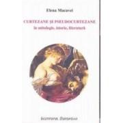 Curtezane si pseudocurtezane in mitologie istorie literatura - Elena Macavei