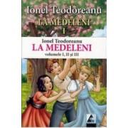 La Medeleni 1+2+3 - Ionel Teodoreanu