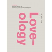 Loveology: God. Love. Marriage. Sex. and the Never-Ending Story of Male and Female., Hardcover