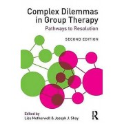Complex Dilemmas in Group Therapy by Lise Motherwell & Joseph J. Shay