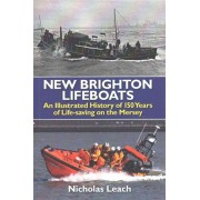New Brighton Lifeboats. An Illustrated History of 150 Years of Life-Saving on the Mersey, Paperback/Nicholas Leach