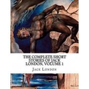 The Complete Short Stories of Jack London, Volume 1, Paperback/Jack London