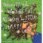 Beautiful, Wonderful, Strong Little Me!, Hardcover/Hannah Carmona Dias