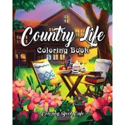 Country Life: A Coloring Book for Adults Featuring Charming Farm Scenes and Animals, Beautiful Country Landscapes and Relaxing Flora, Paperback/Coloring Book Cafe