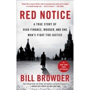 Red Notice: A True Story of High Finance, Murder, and One Man's Fight for Justice, Paperback
