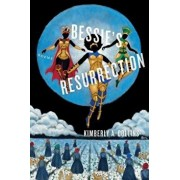 Bessie's Resurrection, Paperback/Kimberly a. Collins