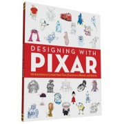 Designing with Pixar: 45 Activities to Create Your Own Characters, Worlds, and Stories, Paperback