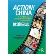 Action! China - A Field Guide to Using Chinese in the Community (Chai Donglin)(Paperback) (9781138098121)