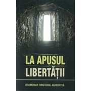 La apusul libertatii. Editia a III-a/Hristodul Aghioritul