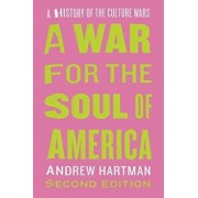 A War for the Soul of America, Second Edition: A History of the Culture Wars, Paperback/Andrew Hartman