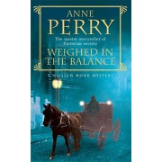 Weighed in the Balance (William Monk Mystery, Book 7). A royal scandal jeopardises the courts of Venice and Victorian London, Paperback/Anne Perry