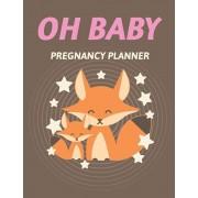 Oh Baby Pregnancy Planner: Pregnancy Planner Gift - Trimester Symptoms - Organizer Planner - New Mom Baby Shower Gift - Baby Expecting Calendar -, Paperback/Patricia Larson
