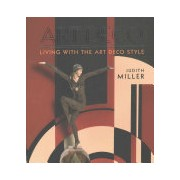 Living with the Art Deco Style - The Glamour of the Jazz (Miller Judith)(Cartonat) (9781784721060)