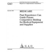 Gao-04-765 Medicare: Past Experience Can Guide Future Competitive Bidding for Medical Equipment and Supplies
