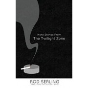 More Stories from the Twilight Zone, Paperback/Rod Serling