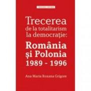 Trecerea de la totalitarism la democratie Romania si Polonia 1989-1996
