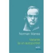 Variante la un autoportret - Norman Manea