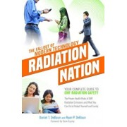 Radiation Nation: Your Complete Guide to Emf Radiation Safety, Paperback/Daniel T. Debaun