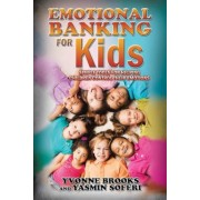 Emotional Banking for Kids: Simple Tools for Helping Children Control Their Emotions, Paperback
