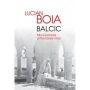 Balcic. Micul paradis al Romaniei/Lucian Boia