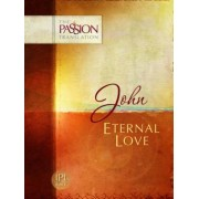 John: Eternal Love: Passion Translation, Paperback