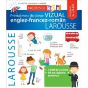 Primul meu dictionar vizual englez-francez-roman LAROUSSE Larousse