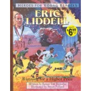 Eric Liddell Running for a Higher Prize (Heroes for Young Readers), Hardcover