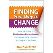 Finding Your Way to Change: How the Power of Motivational Interviewing Can Reveal What You Want and Help You Get There, Paperback