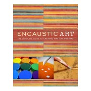 Encaustic Art - The Complete Guide to Creating Fine Art with Wax (Rankin Lissa M.D.)(Paperback) (9780823099283)