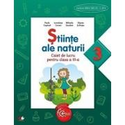 Stiinte Ale Naturii. Caiet de lucru pentru clasa a III-a/Gabriela Barbulescu, Liliana Mursa, Daniela Stoicescu