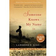 Someone Knows My Name, Paperback/Lawrence Hill