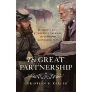 The Great Partnership: Robert E. Lee, Stonewall Jackson, and the Fate of the Confederacy, Hardcover/Christian B. Keller