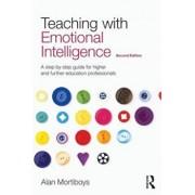 Teaching with Emotional Intelligence, Paperback/Alan Mortiboys
