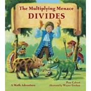 The Multiplying Menace Divides: A Math Adventure, Paperback/Pam Calvert