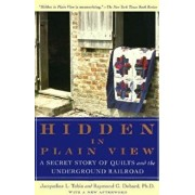 Hidden in Plain View: A Secret Story of Quilts and the Underground Railroad, Paperback/Jacqueline L. Tobin