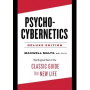 Psycho-Cybernetics Deluxe Edition: The Original Text of the Classic Guide to a New Life, Hardcover