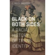 Black on Both Sides: A Racial History of Trans Identity, Paperback