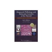 DIAGNOSTIC PATHOLOGY AND MOLECULAR GENETICS OF THYROID