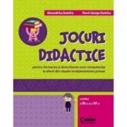 Jocuri didactice pentru formarea si dezvoltarea unor competente la elevii din clasele invatamantului primar clasele a I-