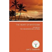 The Heart of Mysticism: Volume VI - The 1959 Infinite Way Letters, Paperback/Joel S. Goldsmith