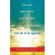 Cele mai importante zece lucruri pe care cei adormiti vor sa vi le spuna/Mike Dooley