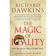 The Magic of Reality: How We Know What's Really True, Paperback/Richard Dawkins
