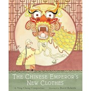 The Chinese Emperor's New Clothes, Hardcover/Ying Chang Compestine