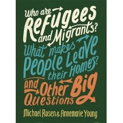 Who are Refugees and Migrants? What Makes People Leave their Homes? And Other Big Questions, Paperback/Annemarie Young