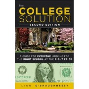 The College Solution: A Guide for Everyone Looking for the Right School at the Right Price, Paperback