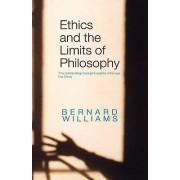 Ethics and the Limits of Philosophy par Williams & Bernard Anciennement de l'Université de Californie à Berkeley & USA