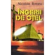 Ingerii de otel/Nicolae Rotaru